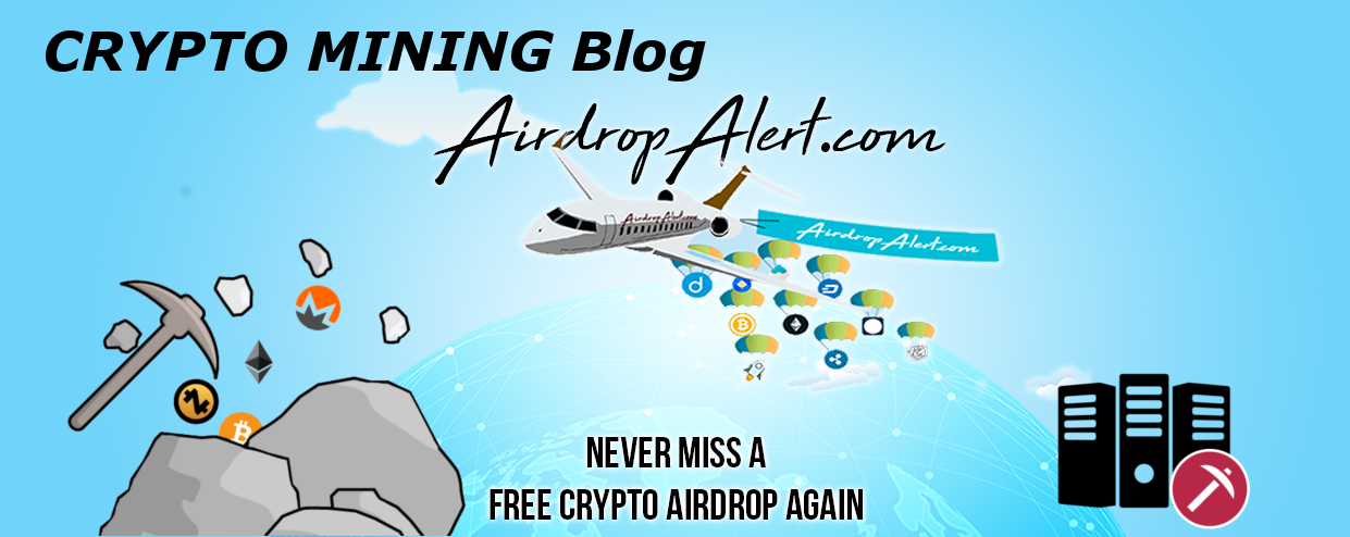 Mining cryptocurrencies – An AirdropAlert Free Crypto Guide