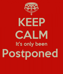 keep-calm-it-s-only-been-postponed